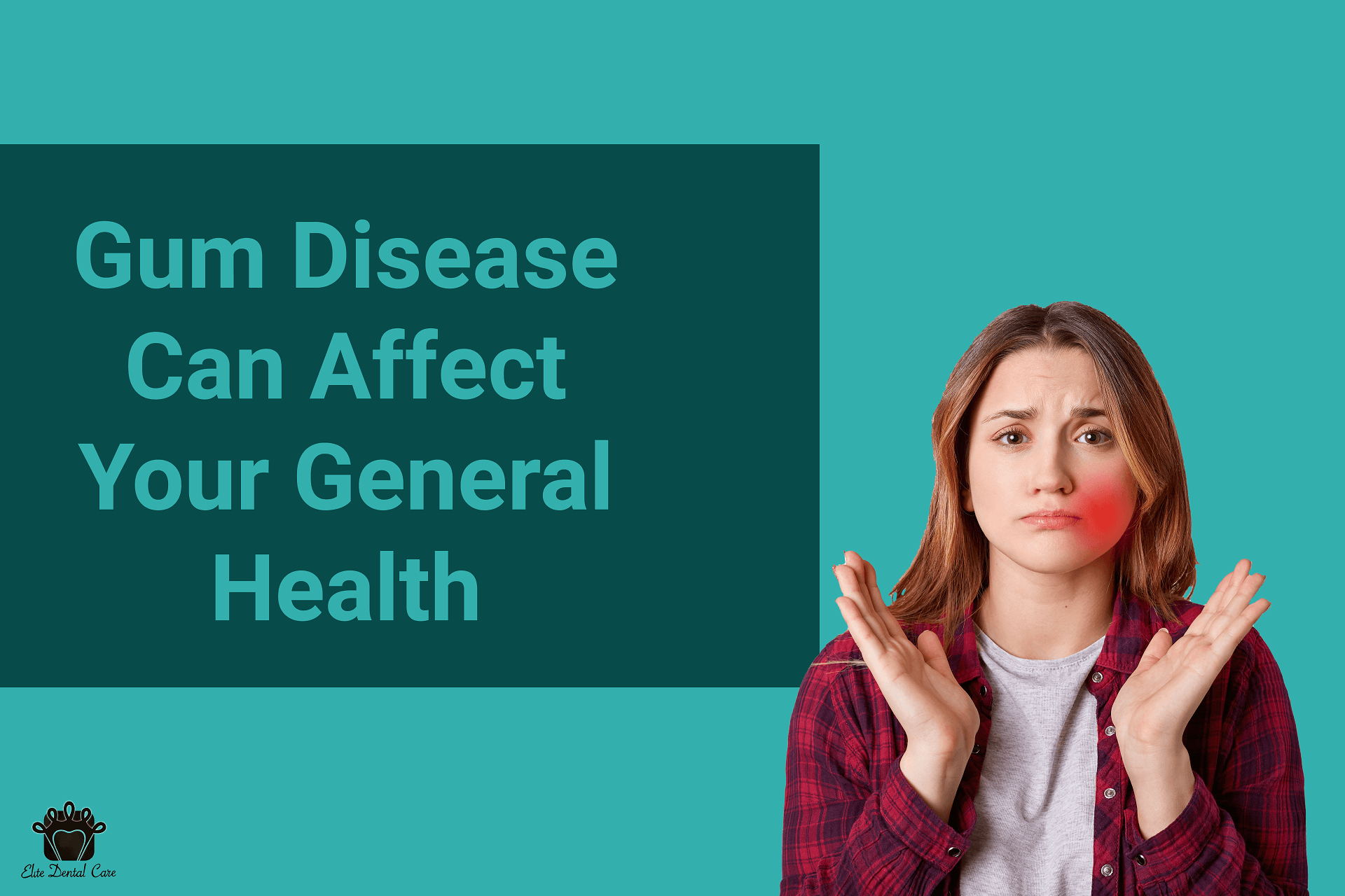 How Gum Disease Can Affect Your General Health